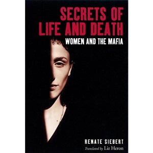 Secrets of Life and Death: Women and the Mafia