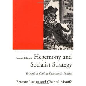 Hegemony and Socialist Strategy: Towards a Radical Democratic Politics (Phronesis)