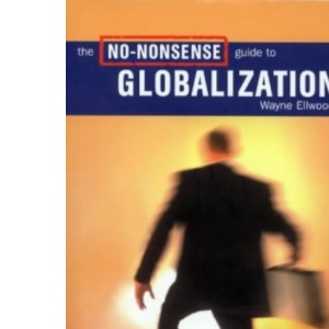 The No-nonsense Guide to Globalisation (No-nonsense Guides)