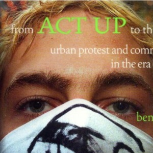 From ACT UP to the WTO: Urban Protest and Community Building in the Era of Globalisation