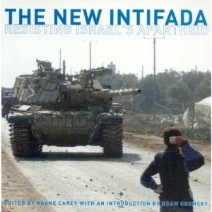 The New Intifada: Resisting Israel's Apartheid