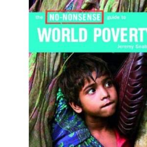 The No Nonsense Guide to World Poverty (No-nonsense Guides)