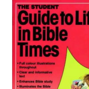 Life in Bible Times (Essential Bible Reference)