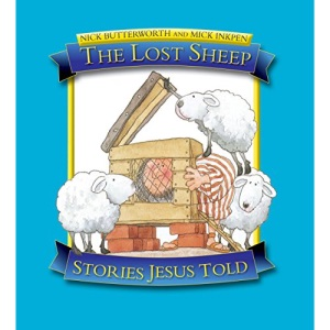 The Lost Sheep (Stories Jesus Told)