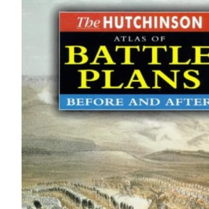 The Hutchinson Atlas of Battle Plans: Before and After (Helicon History)