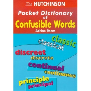 Hutchinson Pocket Dictionary of Confusible Words (Hutchinson pocket dictionaries)