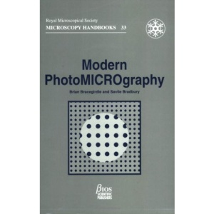 Modern Photomicrography: 33 (Royal Microscopical Society Microscopy Handbooks)