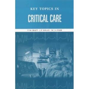 Key Topics in Critical Care (Key Topics)