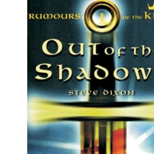 Out of the Shadows (Rumours of the King) (Rumours of the King S.)