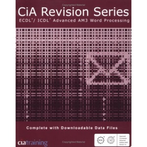 CiA Revision Series ECDL/ICDL Advanced AM3 Word Processing