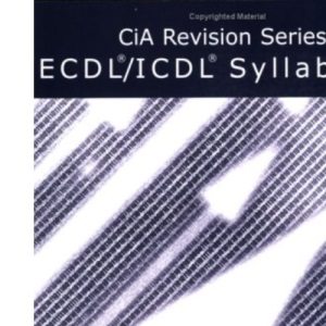 CiA Revision Series ECDL/ICDL Syllabus 4