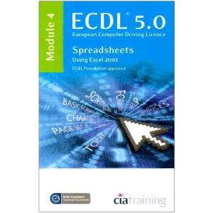 ECDL Syllabus 5.0 Module 4 Spreadsheets Using Excel 2003
