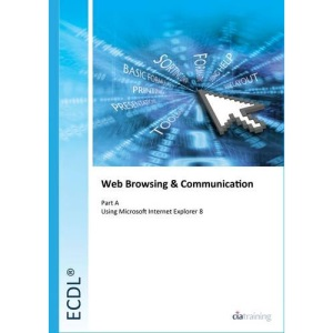 ECDL Syllabus 5.0 Module 7a Web Browsing Using Internet Explorer 8