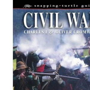The Civil War: Charles I and Oliver Cromwell (Snapping Turtle Guides)
