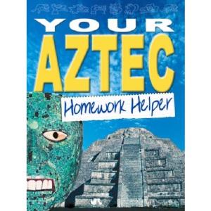 Your Aztec Homework Helper: v. 3 (Homework Helpers)
