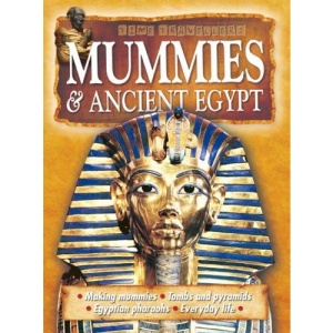 Mummies and Anicent Egypt (My First Book of...) (Time Travellers)