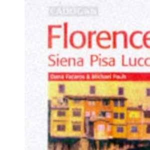 Florence, Siena, Pisa and Lucca (Cadogan Guides)