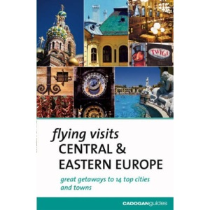 Central and Eastern Europe (Flying Visits)