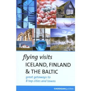 Iceland, Finland and the Baltic (Flying Visits)