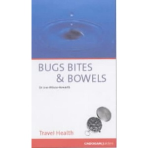 Bugs, Bites and Bowels: travel health