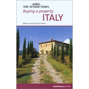 Buying a Property: Italy (Sunday Times Buying a Property)