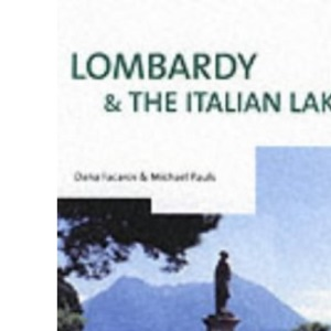 Lombardy and the Italian Lakes (Cadogan Guide Lombardy & the Italian Lakes)