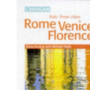 Italy: Three Cities - Rome, Florence, Venice (Cadogan City Guides)