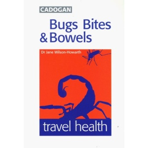 Bugs, Bites and Bowels : travel health