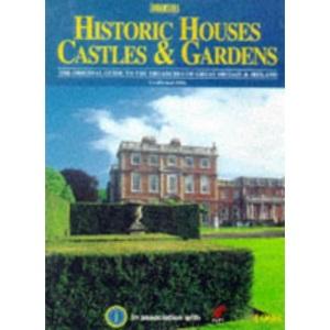 Historic Houses, Castles & Gardens 1998: The Original Guide to the Treasures of Great Britain & Ireland (Johansens)