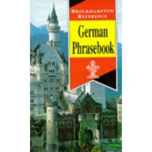 German Phrasebook (Brockhampton Reference Series (Bilingual))