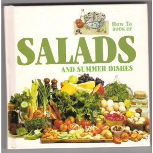 Salads and Summer Dishes (How to)