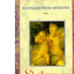 Shakespeare and Love Sonnets (Illustrated Poetry Anthology)