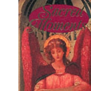 Sacred Moments: A Treasury of Private Prayer