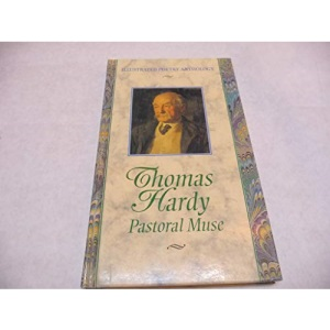 Thomas Hardy: Pastoral Muse (Illustrated Poetry Anthology S.)