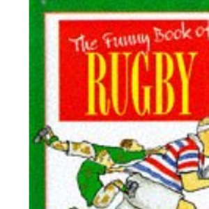 The Funny Book of Rugby (The Funny Book of Series)