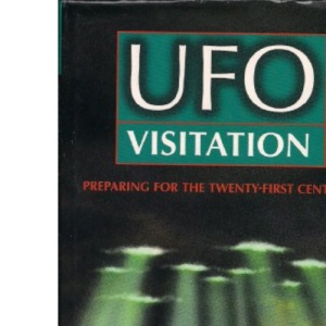 UFO Visitation: Preparing for the Twenty-first Century