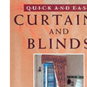 Quick and Easy Curtains and Blinds (Quick & Easy)