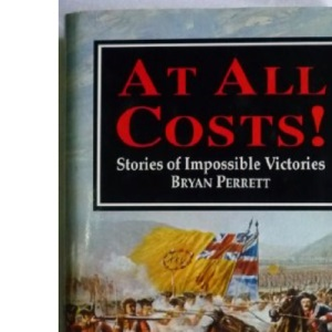 At All Costs!: Stories of Impossible Victories
