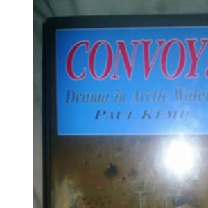 Convoy!: Drama in Arctic Waters