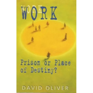 Work: Prison or Place of Destiny?
