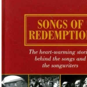 Songs of Redemption: The Heart-Warming Stories Behind The Songs And The Songwriters