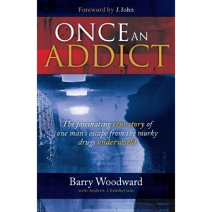 Once an Addict: The Fascinating True Story of One Man's Escape from the Murky Drugs Underworld
