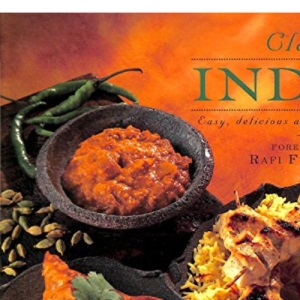 Classic Indian: Easy, Delicious and Authentic Recipes