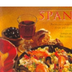 Classic Spanish: Authentic Regional Recipes from All Over Spain