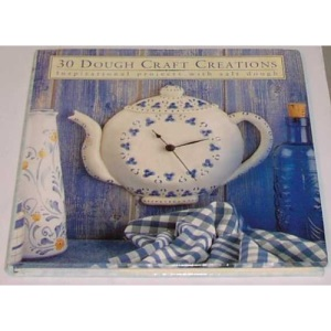 30 Dough Craft Creations: Inspirational Projects with Salt Dough