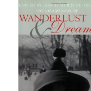 The Virago Book of Wanderlust and Dreams