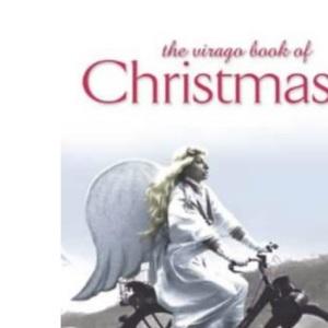 The Virago Book Of Christmas (Christmas Fiction)