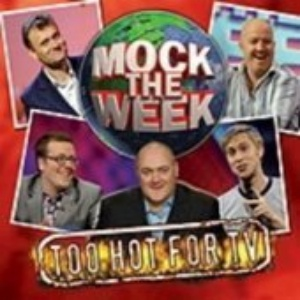 Mock the Week: Too Hot For TV