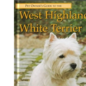 Pet Owner's Guide to the West Highland White Terrier