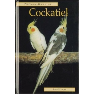 The Pet Owner's Guide to the Cockatiel (Pet owner's guides)